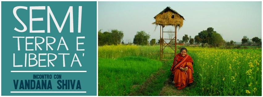 Terra semi e libertà con Vandana Shiva